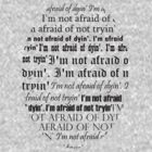 I'm not afraid of dyin'. I'm afraid of not tryin' by CiaranMoll