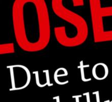 Closed due to mental illness Sticker