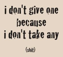 I Don't Give A... - Black Lettering, Funny by Ron Marton