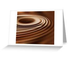 Liquid Chocolate Greeting Card