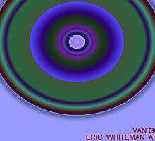 ( VAN GOGH )  ERIC WHITEMAN ART   by eric  whiteman