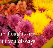 Our Thoughts are with you by Sunflwrconcepts