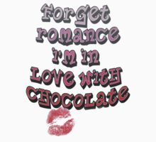 Forget Romance - I'm In Love With Chocolate! by Mike Paget