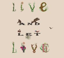 Live and let Live. by albutross