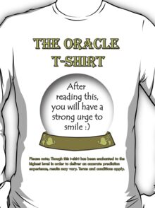 Smile; The Oracle T-shirt T-Shirt