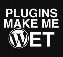 Plugins Make Me Wet T-Shirt