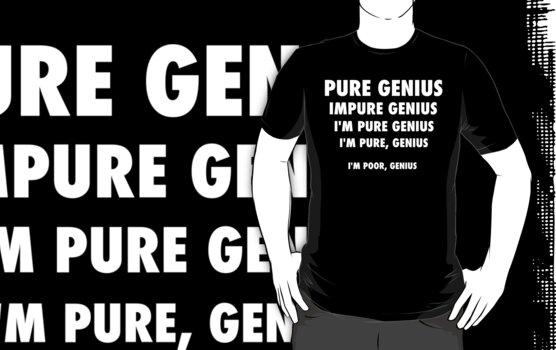Pure Genius - White Lettering, Funny by Ron Marton