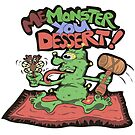 Me Monster you Dessert by kjshores