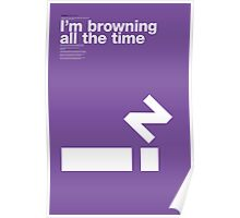I'm browning all the time (Paranoid, Black Sabbath) Poster