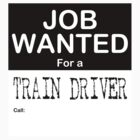 Job Wanted - Train Driver by Rick Edwards