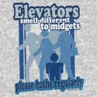 Elevators Smell Different to Midgets by kaptainmyke