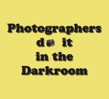 Photographers do it in the Darkroom by Emma Koehle