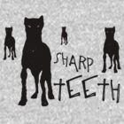 Sharp Teeth by TeeArt