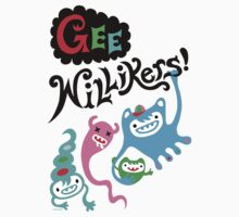 Gee Willikers  by Andi Bird