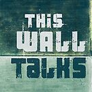 If Walls Could Talk... This One Does! by Pip Gerard