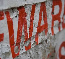 "Painted ""War"" Sign by AriseShine"