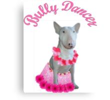 Bully Dancer Canvas Print