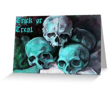 Trick or Treat Skulls Halloween Greeting Greeting Card