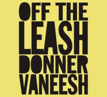 OFF THE LEASH DONNER VANEESH by Meekayel