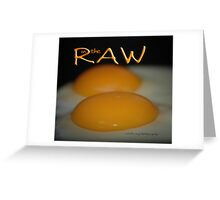IN THE RAW © Greeting Card