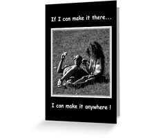 There And Anywhere Greeting Card