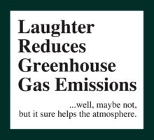 Laughter Reduces Greenhouse Gas by Ron Marton