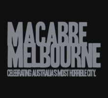 Macabre Melbourne - Most Horrible City.  by MacabreMelb