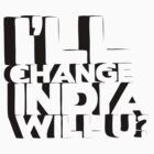 I'll Change India by archys Design