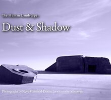 The Human Landscape: Dust & Shadow by WebVivant