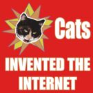 Cats Invented The Internet by RubyFox