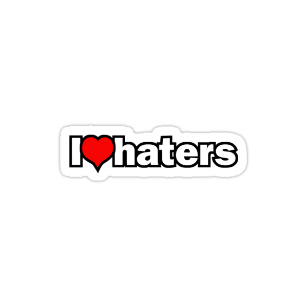 I love haters by Justin Minns