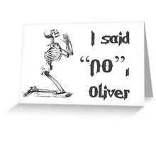 I Said NO Oliver  Greeting Card