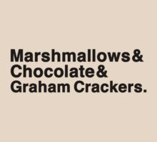 Marshmallows & Chocolate & Graham Crackers (light shirts) by diculousdesigns