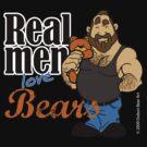 Real Men Love Bears by Dubon