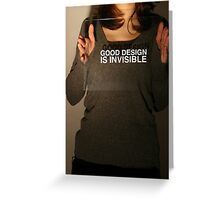 Good Design is Invisible Greeting Card