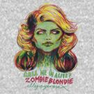 Zombie Blondie by ellejayerose