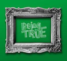 Being TRUE by Steve Leadbeater