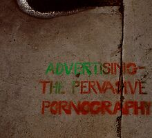 advertising ... the pervasive pornography by Juilee  Pryor