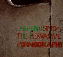 advertising ... the pervasive pornography by Juilee  Pryor