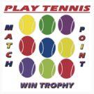 Play Tennis by Monica Engeler