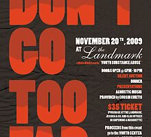 Don't Go Too Far - Poster by gbydesigners