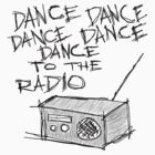 Dance to the radio by Sjur577