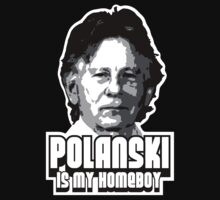Polanski is My Homeboy by Free Roman Polanski