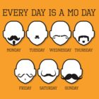 Every day is a Mo day by Adriana Owens