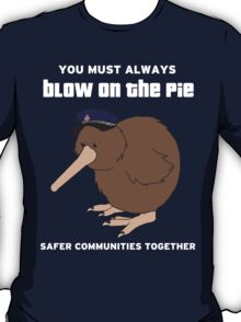 You Must Always Blow On The Pie - Police Kiwi (White Text) T-Shirt