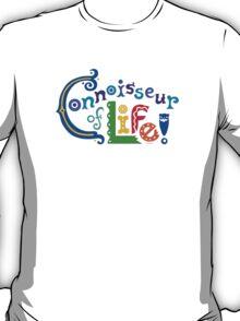 Connoisseur of Life - t shirt T-Shirt