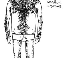 Hairy Man - I am a furry woodland creature. by Alex e Clark