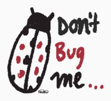 Don't Bug Me by PlanBee