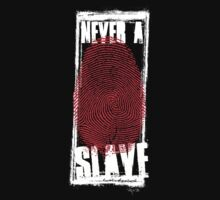 Never A Slave by TheMaker