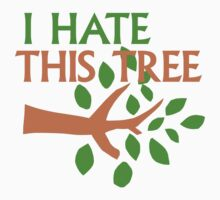 I Hate This Tree by gleekgirl